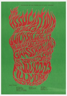 "Lithograph poster for 1966 concert in San Francisco. Green background. Red lettering with faint white outline centered on page; organic, distorted (nearly unreadable) letterforms spell out the names of bands stacked one on top of the other: The Association, Along Comes Mary, Quicksilver, Messenger Service, Grassroots, with ""Friday only"" at the bottom. The words look almost as though they are wrapped around an cylinder. At the top, in simple black san-serif all-caps: Presented in San Francisco by Bill Graham. At the bottom, in similar simple black text, a list of ticket outlets."
