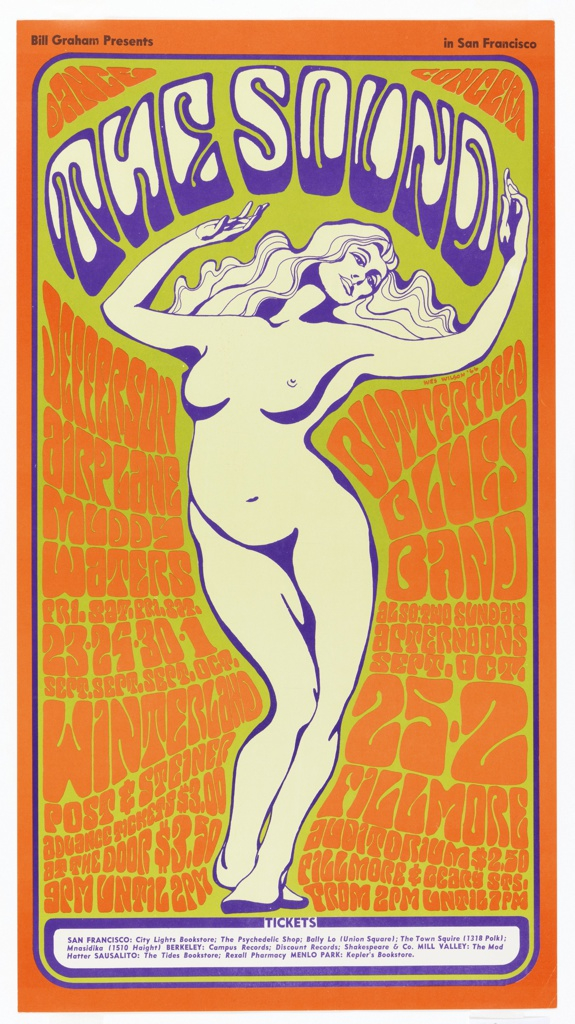 "Poster for a 1966 concert featuring Jefferson Airplane, Muddy Waters, Butterfield Blues Band, 9/23-10/2, at Fillmore & Winterland, organized by infamous rock impressario, Bill Graham.  A dancing nude woman is underneath with words ""The Sound"" outlined in purple. The poster relates more directly to Graham, who is credited with coining the phrase, ""The San Francisco Sound,"" which immediately became known as ""The Sound."" The vibrant colors take precedent over the content of the lettering and background."