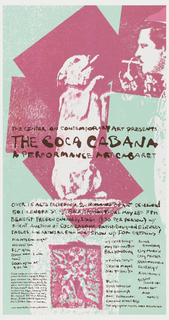 "Poster advertising ""The Coca Cabana:  A Performance Art Cabaret"" at the Center on Contemporary Art.  Features a dog smoking a cigarette standing on hind legs facing a man smoking a cigarette, regarding one another.  The man's face and dog's entirety are situated in magenta planes of color, background in turquoise.  Text advertising venue and details occupies bottom third of poster."