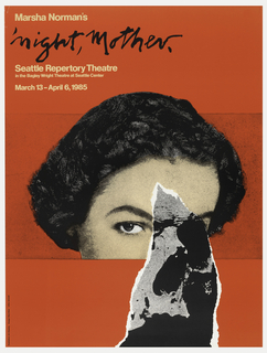 "Poster advertising Marsha Norman's ""'Night, Mother"", opening at the Seattle Repertory Theatre.  Features a woman's head, her face colored, cut off by black border across center of face above the mouth.  The illusion of a tear in the poster over the left half of her face reveals a skull, in greyscale, completing her left eye, nose, and upper jaw."