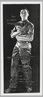 Print of a man with a dazed frozen expression on his face, bound in a straight jacket, facing front.  Title of the event situated next to his head: OUT WITHOUT INTERVENTION, one word per line, each line situated askance.  Captioning continues in this format mid thigh: COME CELEBRATE COURTNEY'S R. L./ ROCKET LIBERATION, followed by date and address.  End caption by feet reads, KEG PROVIDED/ DONATIONS WELCOME/ (AFTER ALL, SHE'S UNEMPLOYED).