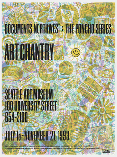 "Poster advertising Seattle Art Museum's Art Chantry exhibition, ""Documents Northwest:  The Poncho Series"".  Numerous, overlapping images printed in blue, purple, orange, and turquoise comprise the background to black text.  Thickly outlined orange sun, with smiley face, situated after Art Chantry's name."