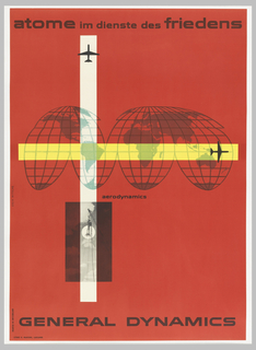 Poster depicts a black outlined and silhouetted world map on a red ground; one yellow horizontal and white vertical line cross the globe; silhouette of an airplane at each end. Below, image of the full moon. Lower margin: GENERAL DYNAMICS.