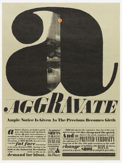 "Poster printed in black.  Text in a variety of sizes, styles throughout.  Across upper half of sheet, large lowercase ""a."" Beneath ""a"", across center, the word ""AGGRAVATE.""  Across lower quarter of sheet, three text blocks containing text relating girth as a description for type-faces.  Upper center, affixed round orange sticker."