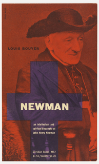"Cover design for ""Newman:  An Intellectual and Spiritual Biography of John Henry Newman"", by Louis Bouyer, Meridian Books.  Front cover features portrait of an elderly man in cardinal's vestments, printed in black on red.  A purple cross oriented offcenter at the bottom of the cover contains title and author."