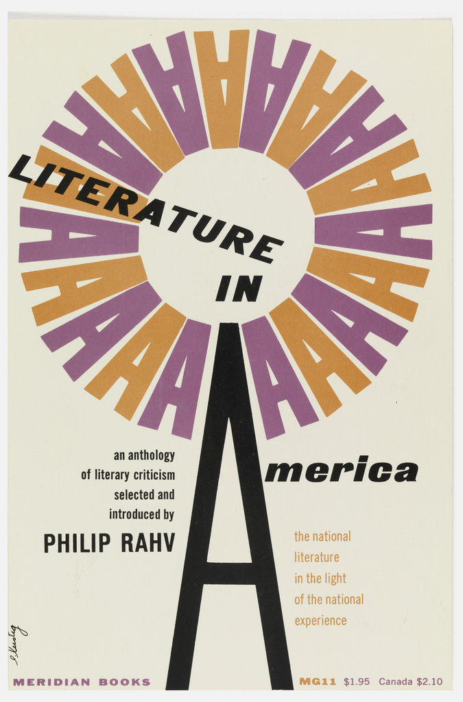 """Cover design for """"Literature in America: An Anthology of Literary Criticism Selected and Introduced by Philip Rahv."""" A windmill whose frame is made up of a tall thin black letter """"A"""" and whose blades are composed of a circle of smaller letter """"A""""s alternating between pink and orange. Other text on cover integrated with this illustration so that the image helps to spell the word """"America"""" in the book's title."""