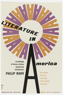"Cover design for ""Literature in America: An Anthology of Literary Criticism Selected and Introduced by Philip Rahv."" A windmill whose frame is made up of a tall thin black letter ""A"" and whose blades are composed of a circle of smaller letter ""A""s alternating between pink and orange. Other text on cover integrated with this illustration so that the image helps to spell the word ""America"" in the book's title."