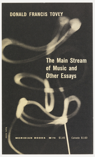 "Cover design for ""The Main Stream of Music and Other Essays,"" by Donald Francis Tovey. Photograph of curling abstracted white form, possibly smoke, on black ground with white text."