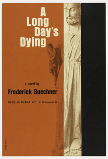 "Cover design for ""A Long Day's Dying,"" by Frederick Buechner. Ground in orange, white, and black with Gothic sculpture at right, white and black text."