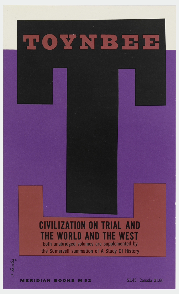 """Cover design for """"Civilization on Trial and The World and the West,"""" by Arnold J. Toynbee. Cover in purple with large """"T"""" in black, pink shape below """"T"""" echoes form of the """"T"""" above. Pink text on black ground of letter """"T,"""" printed black text at bottom. White horizontal margin at top."""