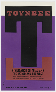 "Cover design for ""Civilization on Trial and The World and the West,"" by Arnold J. Toynbee. Cover in purple with large ""T"" in black, pink shape below ""T"" echoes form of the ""T"" above. Pink text on black ground of letter ""T,"" printed black text at bottom. White horizontal margin at top."