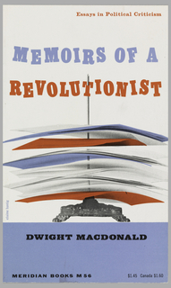 "Cover design for ""Memoirs of a Revolutionist,"" by Dwight Macdonald. Black and white photoillustration of an ornate memo holder full of paper memos in red, white, and blue.Text in blue and red on white ground above, author's name in black on blue ground below."