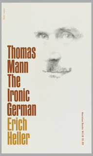 "Cover design for ""Thomas Mann The Ironic German,"" by Erich Heller. White ground with black and white photograph of a man's face in high contrast so that only eyes, nose, and mouth are visible at upper right. Printed text in red and orange."