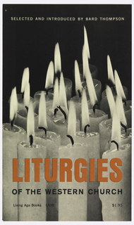 "Cover design for ""Liturgies of the Western Church,"" by Bard Thompson. Cover features a black and white photograph of a group of lit candles with text in orange and black and black background."