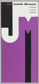 "Membership brochure for the Jewish Museum folds out to five panels with printed information on both sides. Panels are in alternating colors of purple and white. On the cover, a large white ""J"" and a large purple ""M"" serve as the museum's graphic identity, with printed text in black and purple at upper right. Small black panels fill the negative space adjacent to each letter to help define each character. Inside is information about the museum's mission, membership categories, and illustrations of silver objects."