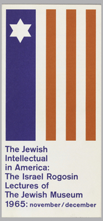 Lecture series brochure for the Jewish Museum folds out into four panels. Image of a vertical flag, stylized red, white, and blue American flag with star of David in place of the 50 five-pointed stars. Inside is a printed synopsis of the four lectures and lecturers. Printed blue text at bottom, left justified.