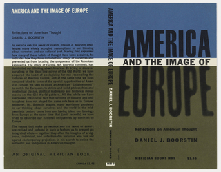 "Horizontal rectangle with ground made up of horizontal bands of blue, white, and brown. Cover design for ""America and the Image of Europe:  Reflections on American Thought"", by Daniel J. Boorstin, Meridian Books.  Top third of the front cover (in blue, containing AMERICA in black text) is divided from the bottom third (in dark olive green, containing EUROPE, secondary title, and author) with a white strip, containing AND THE IMAGE OF in black.  Design wraps around to back cover."