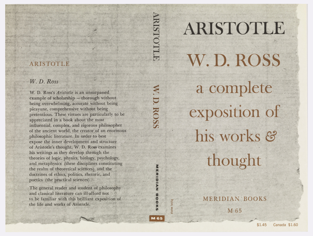 """Cover design for """"Aristotle:  A Complete Exposition of His Works and Thought"""" by W. D. Ross. Print of an aged piece of paper in gray stretches from back to front covers, with a blank margin running along the bottom and right side.  ARISTOTLE is printed in black, the author and secondary title in burnt orange. Printed description in black at back cover."""