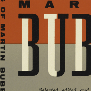 "Cover design for ""The Writings of Martin Buber,"" selected, edited, and introduced by Will Herberg. Half red and half gray ground, black and white text, the word ""BUBER"" in special black and white typography. Printed text description at back cover in black."