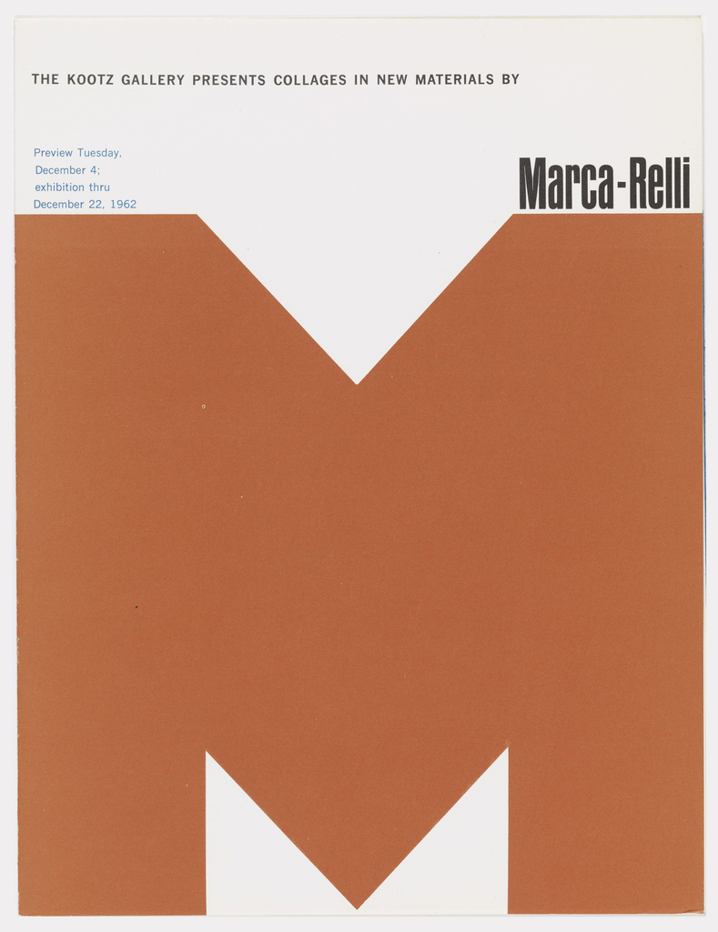 "Tri-fold exhibition brochure for Marca-Relli at Kootz Gallery. On front cover,  a large red-orange ""M"" occupyies most of the page.  Artist name in black at the top of the rightmost vertical stroke of the ""M"", with dates in blue at top of the left. Inside are pictures and text about the art. Verso: gallery information and list of artists represented."