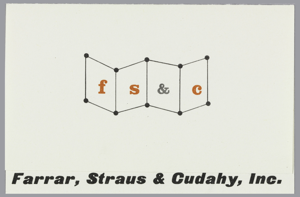 "Business card for Farrar, Straus & Cudahy, Inc., publishers.  Company name, printed in black, appears at bottom. Logo, a series of dots and lines forming angled planes of space with F, S, &, and C centered on each, is situated above. Card folds over, with top potion 1/4"" shorter than the bottom part. Printed text on interior."