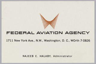 Business card for Najeeb E. Halaby, Federal Aviation Agency. Company logo at top, a series of overlapping lines that recollect the shape of outspread wings. Below, company name printed in black, in all caps at center. One line of printed black text below and an additional line at bottom.
