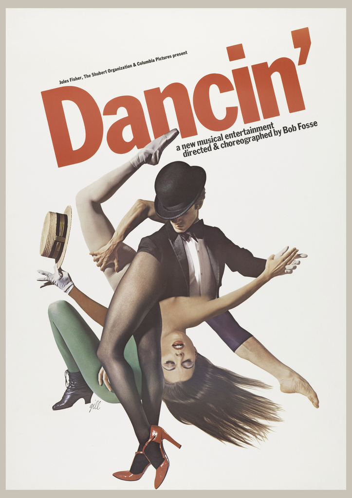 Poster featuring an image of a man and woman dancing; the woman's legs are depicted in different ways: ballet leg, dancer, cabaret; only torso of a man visible. Title across upper section in black and red: Jules Fisher, The Shubert Organization & Columbia Pictures present / Dancin' / a new musical entertainment / directed & choreographed by Bob Fosse.