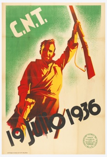 Green and white background. Center: man, brandishing rifle with fist raised in foreground. Top left corner: white text in caps C.N.T. Bottom center, diagonal: black text 19 julio 1936. (July 19, 1936)