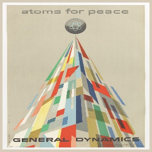 Poster depicts a triangle made up of colored blocks with a black circle at the top with atomic symbol; above: atoms for peace; lower margin: GENERAL DYNAMICS.