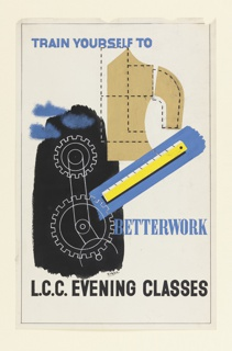 Poster features black area with gears, ruler, and dotted lines. Text in blue and black reads: TRAIN YOURSELF TO / BETTERWORK / L.C.C. EVENING CLASSES.