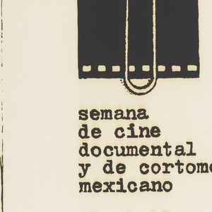 A piece of film and several sheets of off-white paper are held together with a paper clip, on black ground. Below the paper clip, in black small caps, center: semana/ de cine/ documental/ y de cortometraje/ mexicano/ 11 al 17/ octubre de 1976. (Film Documentary Week and Mexican Short Films October 11 to 17, 1976).