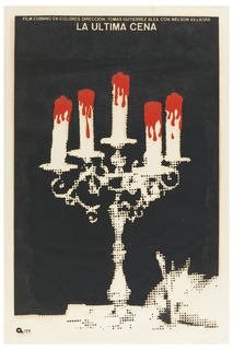 Candelabrum, seemingly cut out of black ground, sitting on a support, holding five candles which are dripping with red blood. Food or flower arrangement at lower right. Background printed in black, leaving candelabrum reserved in support color. Across the top, in white caps: LA ULTIMA CENA (The Last Supper).