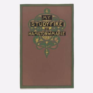 On brown ground, design in green and yellow with black boxes of yellow text: MY / STUDY . FIRE / BY / HAMILTON . W . MABIE.