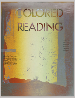 Poster shows an overlapping of color in mauves, white and yellow; overlaid are blue silkscreened areas: a mark, constellations, a sphere. Across top of poster, in stenciled text: COLORED / READING; list of words with checkboxes on the right: slight colored / lightly colored / Darkly colored / Richly colored / Multi-colored / Technicolored. Left, in black text: Graphic Design & / Printing: Frances Butler / MAY 7-18 1979 / Gallery Talk, May 8, 8pm / 106 Wurster, UCB.
