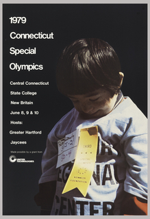 "Little boy with blue shirt, on which a yellow ""third place"" ribbon is pinned. In white text reads: 1979 / Connecticut / Special / Olympics / Central Connecticut / State College / New Britain / June 8, 9 & 10 / Hosts: / Greater Hartford / Jacees.In white text reads: 1979 / Connecticut / Special / Olympics / Central Connecticut / State College / New Britain / June 8, 9 & 10 / Hosts: / Greater Hartford / Jacees. United Technologies logo."