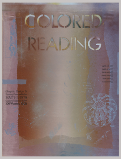 Poster shows an overlapping of color in mauves and reds, orange and yellow; overlaid are blue silkscreened areas: a mark, constellations, a frog. Across top of poster, in stenciled text: COLORED / READING; list of words with checkboxes on the right: slight colored / lightly colored / Darkly colored / Richly colored / Multi-colored / Technicolored. Left, in black text: Graphic Design & / Printing: Frances Butler / MAY 7-18 1979 / Gallery Talk, May 8, 8pm / 106 Wurster, UCB.