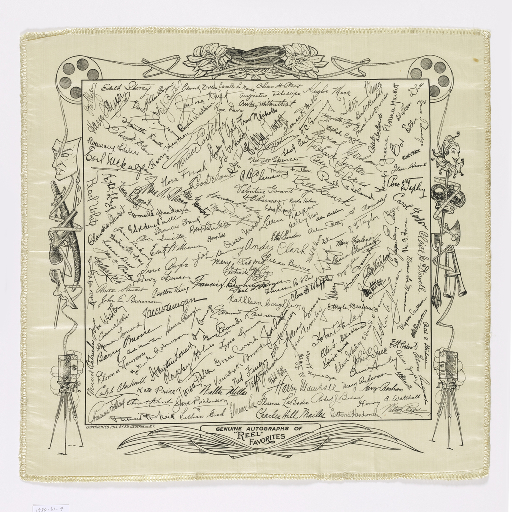 "White silk square printed in black. The center field is filled with autographs of silent film stars. Border of cameras, film reels, masks, and actors' props, all connected by a strip of film. At bottom: 'Genuine autographs of ""Reel"" Favorites.' Edges finished with buttonhole stitches in white."