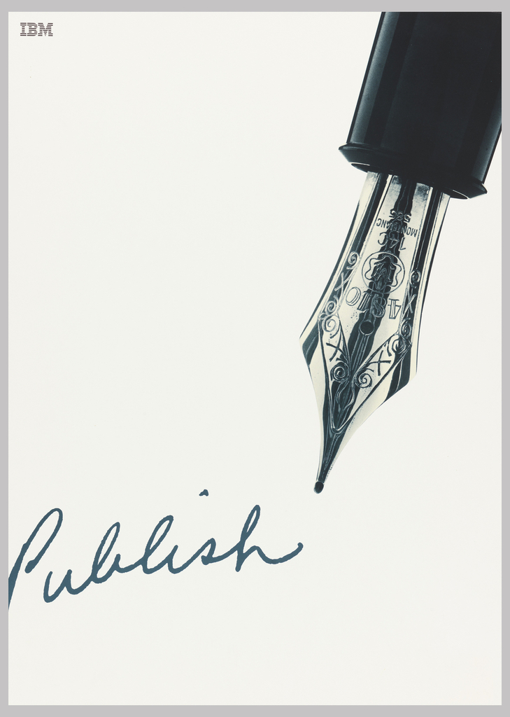 Close-up of a fountain pen with script in black ink: Publish. Upper left IBM logo.
