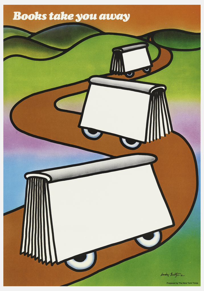 Cartoon of a landscape with a long path upon which roll books on wheels. At the top in white: Books take you away.