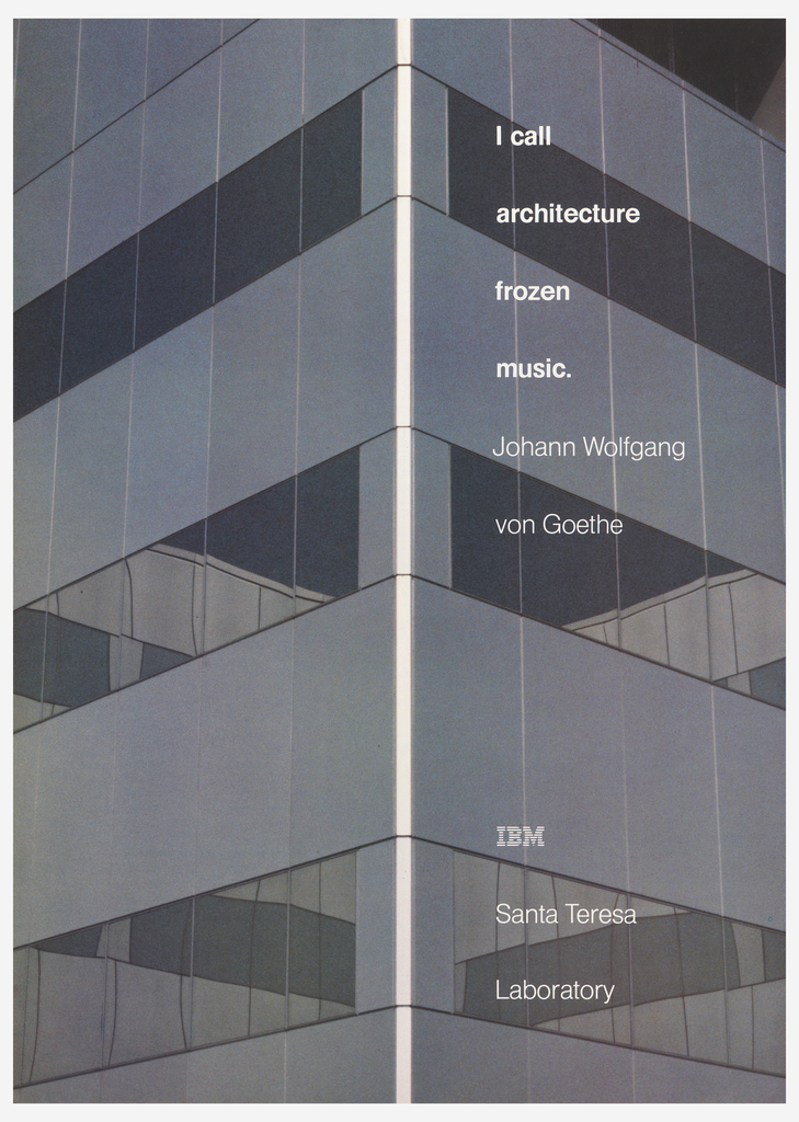 Poster in shape of a gray windowed building with white text: I call / architecture / frozen / music. / Johann Wolfgang / von Goethe / IBM / Santa Teresa / Laboratory.