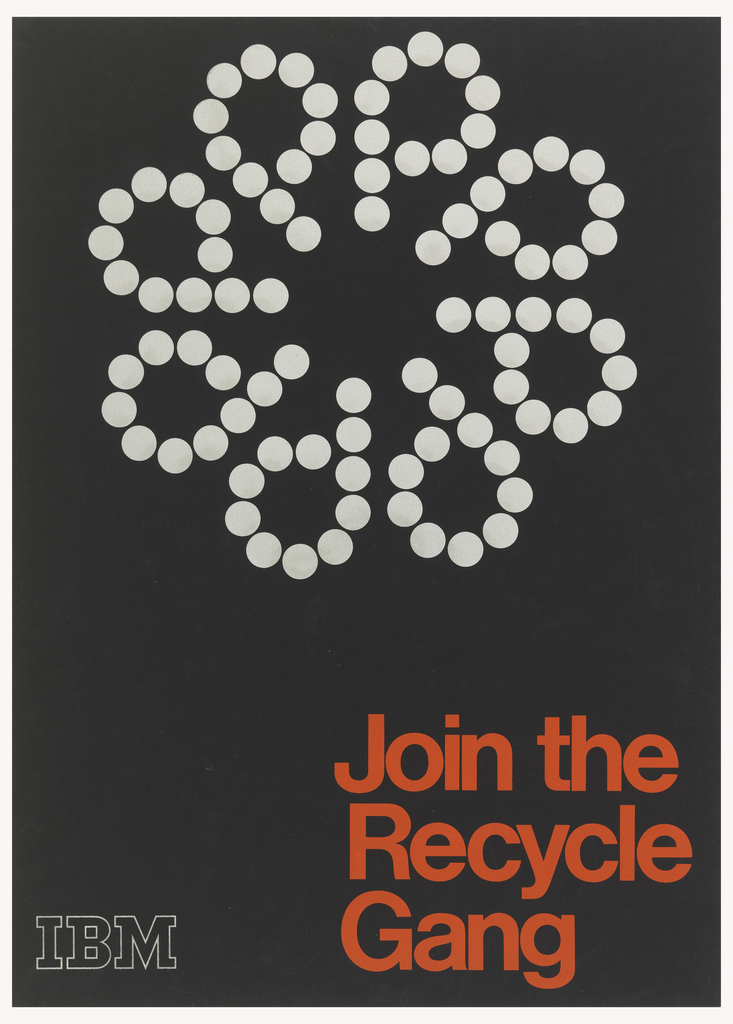 On black ground, white dots shaped into a flower. In red ink, lower right: Join the / Recycle / Gang. Lower left, in white: IBM [logo].