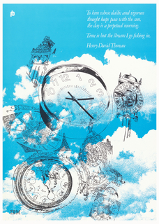Poster featuring a cloudy sky with drawings of various clocks. Text in white, upper right: To him whose elastic and vigorous / thought keeps pace with the sun, / the day is a perpetual morning. / Time is but the stream I go fishing in. / Henry David Thoreau.