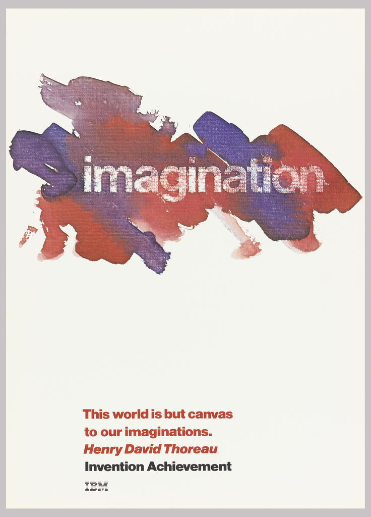 """On white ground, an area of red, blue and purple """"paint"""" with stamped text in white: imagination. Block of text in red and black, lower margin: This world is but canvas / to our imaginations. / Henry David Thoreau / Invention Achievement / IBM [logo]."""