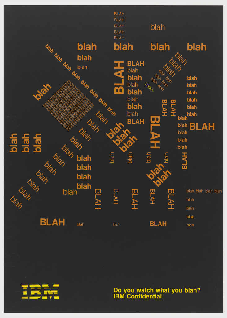 On black ground, in orange text: BLAH, repeated in different directions. In yellow, lower left: IBM [logo]; Do you watch what you blah? / IBM Confidential.