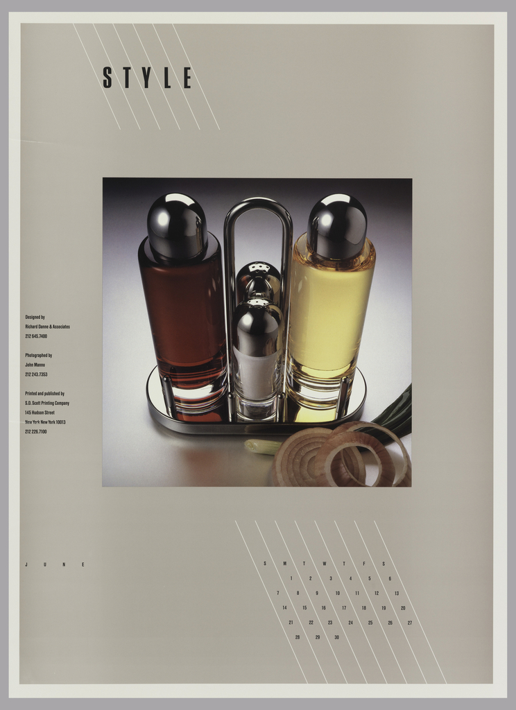 On a light gray ground, a photo of an oil and vinegar set along with salt and pepper shakers with curved handle. Next to this are sliced onions and whole scallions. In black ink a June calendar below. In black text between white lines: STYLE.  Left margin: Designed by / Richard Danne & Associates / 212 645.7400 / Photographed by / John Manno / 212 243.7353 / Printed and published by S.D. Scott Printing Company / 145 Hudson Street / New York New York 10013 / 212 226.7100.