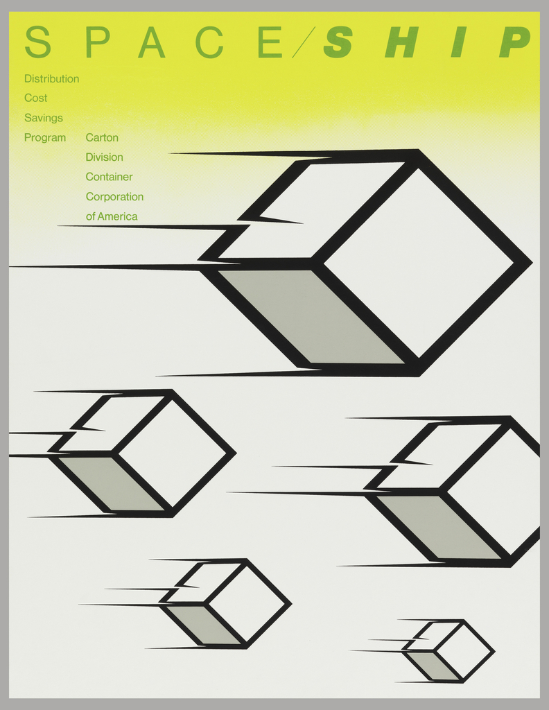 Poster features five white cubes with black borders with speed lines. Background is yellow above and white below. Text is green: SPACE/SHIP; Distribution / Cost / Savings / Program Carton / Division / Container / Corporation / of America.Poster features three white cubes with black borders with speed lines. Background is yellow above and white below. Text is green: SPACE/SHIP; Distribution / Cost / Savings / Program Carton / Division / Container / Corporation / of America.