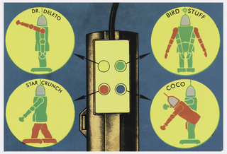 On blue ground, an electrical outlet (?) with yellow, green, red, and blue circles with arrows pointing to larger circles containing red and green robotic figures featuring different words above: DR. DELETO; BIRD STUFF; STAR CRUNCH; COCO.
