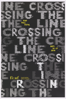"Poster featuring the repeating text ""CROSSING THE LINE"" in white letterforms composed with computer-generated punctuation marks.  ""FIAF/ FALL/ FSTVL,"" SEPT/ 10-27/ 2010"" and ""fi:af french institute/ alliance française"" printed in yellow against black background."