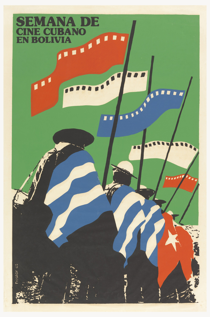 Five men draped in Cuban flags are presented from lower left foreground and continue into the distance at the lower right. Each holds a flag created by a piece of red, white or blue film. Figures are set against a green ground. Title in black at upper left: SEMANA DE / CINE CUBANO / EN BOLIVIA. (Cuban Cinema Week in Bolivia)