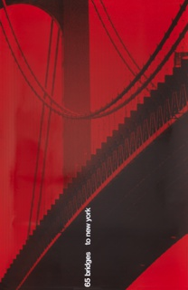 "Photograph of a section of a large suspension bridge, possibly Verrazano bridge, with red overlay. Text bottom center, in white vertically oriented: ""65 bridges to new york."""
